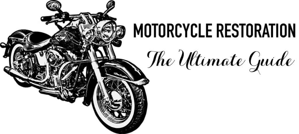 the ultimate guide to motorcycle restoration